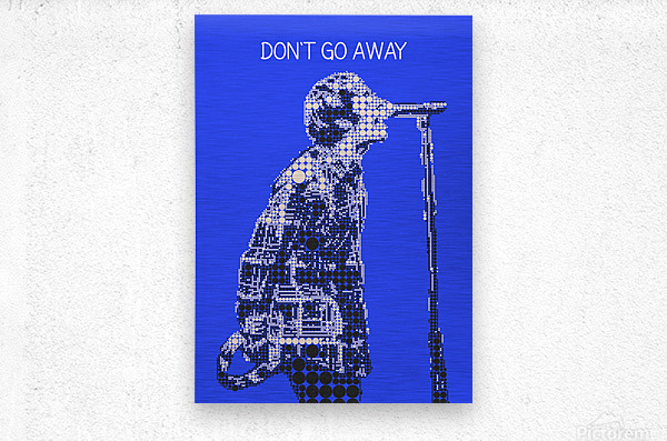 Dont Go Away   Liam Gallagher  Metal print