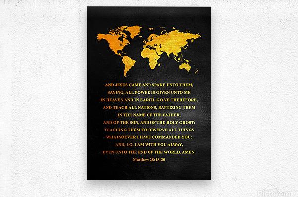 Matthew 28:18-20 Bible Verse Wall Art  Metal print