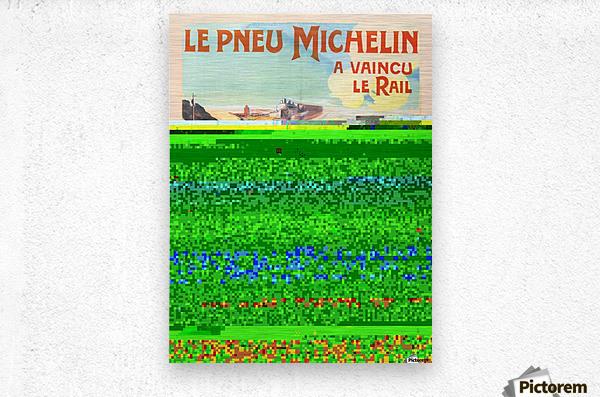 Le Pneu Michelin a vaincu le rail  Impression metal