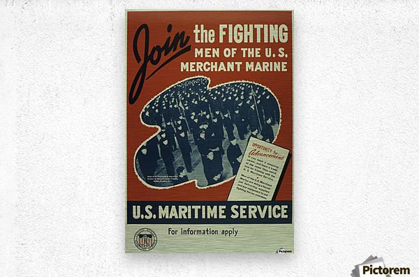 Join the Fighting Men of The US Merchant Marine  Metal print