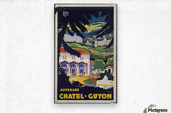 Auvergne Chatel Guyon Vintage French travel poster  Impression metal