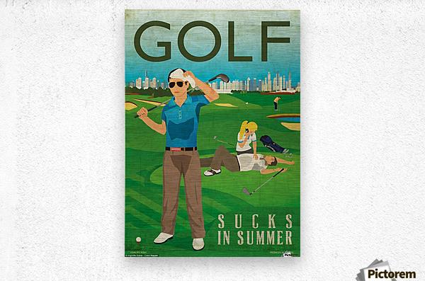 Golf sucks in summer  Metal print