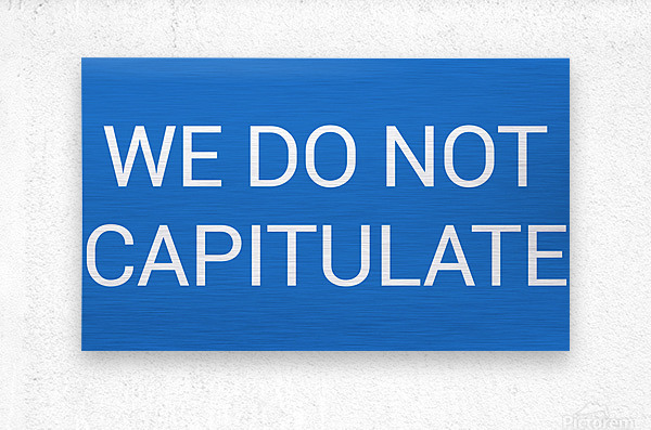 WE DO NOT CAPITULATE blue by Lenie Blue  Metal print