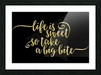 TEXT ART GOLD Life is sweet  Picture Frame print