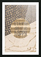 GRAPHIC ART It is a good day to be happy Picture Frame print