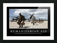 Humanitarian Aid: Inspirational Quote and Motivational Poster Picture Frame print