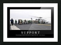 Support: Inspirational Quote and Motivational Poster Picture Frame print
