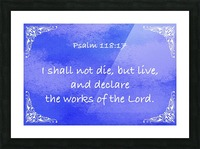 Psalm 118 17 5BL Picture Frame print