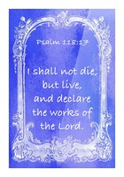 Psalm 118 17 7BL Picture Frame print