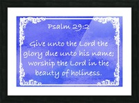 Psalm 29 2 8BL Picture Frame print