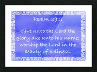 Psalm 29 2 10BL Picture Frame print