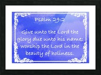 Psalm 29 2 9BL Picture Frame print