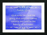 Psalm 29 2 3BL Picture Frame print