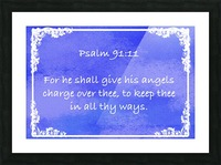Psalm 91 11 8BL Picture Frame print