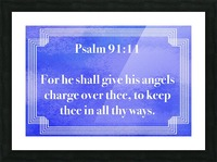 Psalm 91 11 2BL Picture Frame print