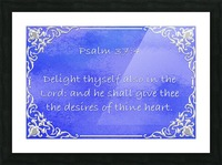 Psalm 37 4 1BL Picture Frame print