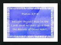 Psalm 37 4 10BL Picture Frame print
