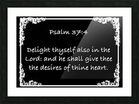 Psalm 37 4 8BW Picture Frame print