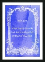 Psalm 37 4  7BL Picture Frame print
