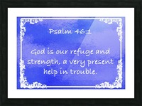 Psalm 46 1 9BL Picture Frame print