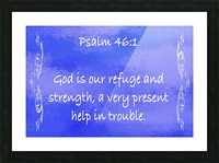 Psalm 46 1 4BL Picture Frame print