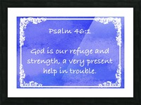Psalm 46 1 8BL Picture Frame print
