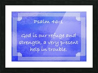 Psalm 46 1 2BL Picture Frame print