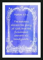 Psalm 19 1 7BL Picture Frame print
