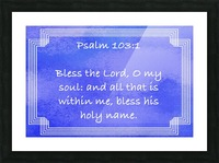Psalm 103 1 2BL Picture Frame print
