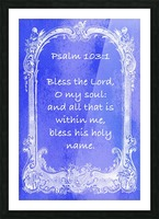 Psalm 103 1 7BL Picture Frame print
