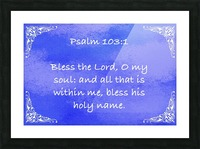 Psalm 103 1 5BL Picture Frame print