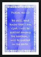 Psalm 46 10 10BL Picture Frame print