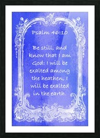 Psalm 46 10 7BL Picture Frame print
