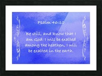 Psalm 46 10 4BL Picture Frame print