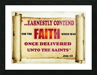 Earnestly contend for the faith Picture Frame print