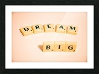 Dream Big Picture Frame print