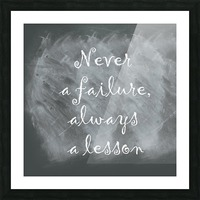 Never fail Picture Frame print