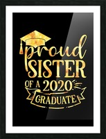 Proud SISTER of A 2020 Graduate Picture Frame print
