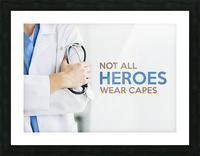 Not All Heroes Wear Capes Motivational Wall Art Picture Frame print