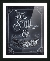 Be Still and Know Picture Frame print