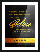 Mark 11:24 Bible Verse Wall Art Picture Frame print
