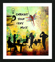 EMBRACE YOUR FAIRY MUSE -ART-For office  Picture Frame print