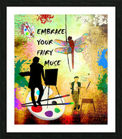 EMBRACE YOUR FAIRY MUSE -ART-For Painter Artist Picture Frame print