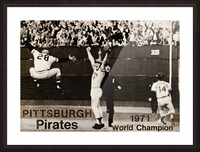 1971 Pittsburgh Pirates World Champions Art Picture Frame print