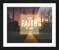 Have Faith in God Picture Frame print