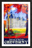 Chateaux of the Loire Cheverny travel poster Picture Frame print