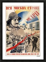 All of Moscow is building the Metro propaganda poster Picture Frame print