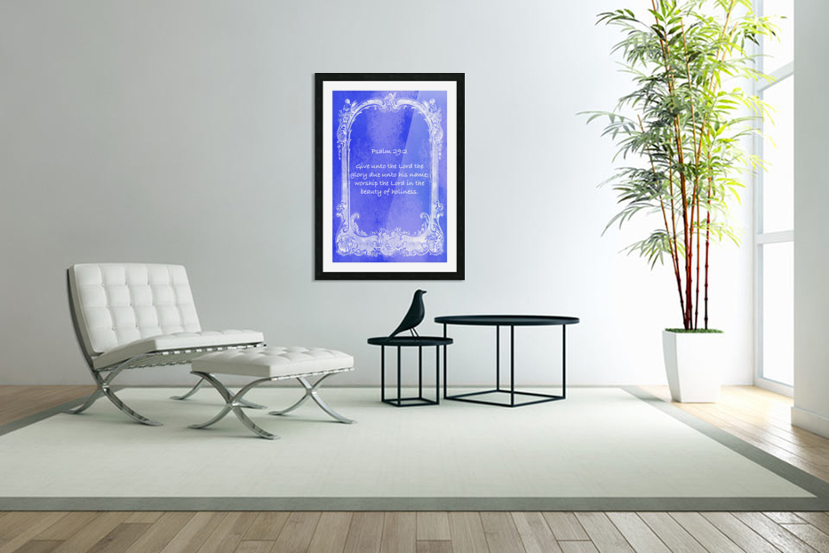 Psalm 29 2 7BL in Custom Picture Frame