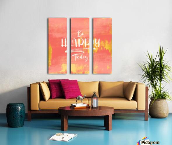Be HAPPY Today Split Canvas print