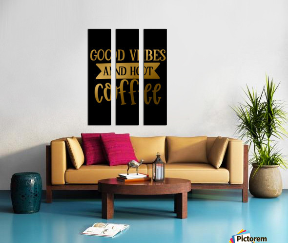 Good Vibes and Hot Coffee Split Canvas print